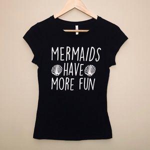 Mermaids Have More Fun Shell Shirt
